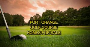 Golf Course Homes For Sale In Port Orange Florida